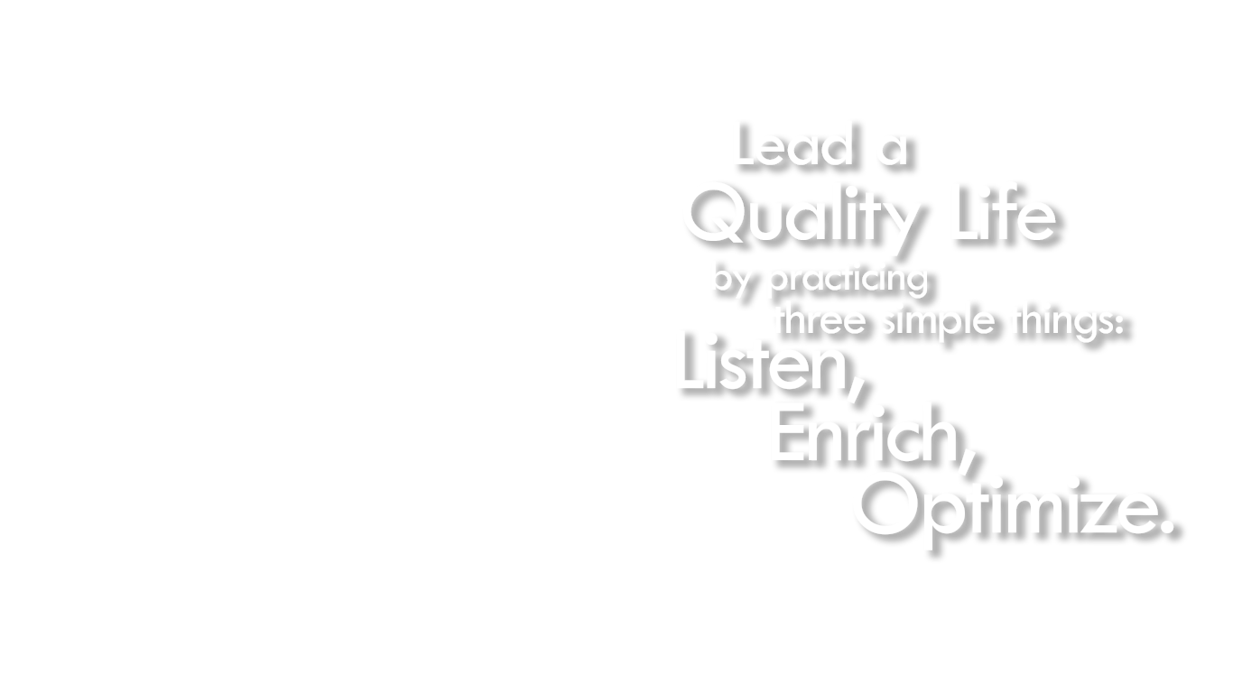 How can you lead a quality life?