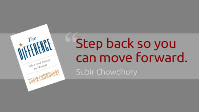 Take a step back so that you can move forward.