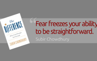 Fear freezes your ability to be straightforward