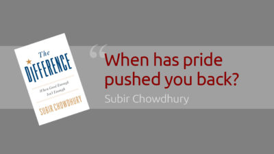 When has pride pushed you back?